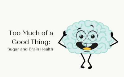 Too Much of a Good Thing – Sugar and Brain Health