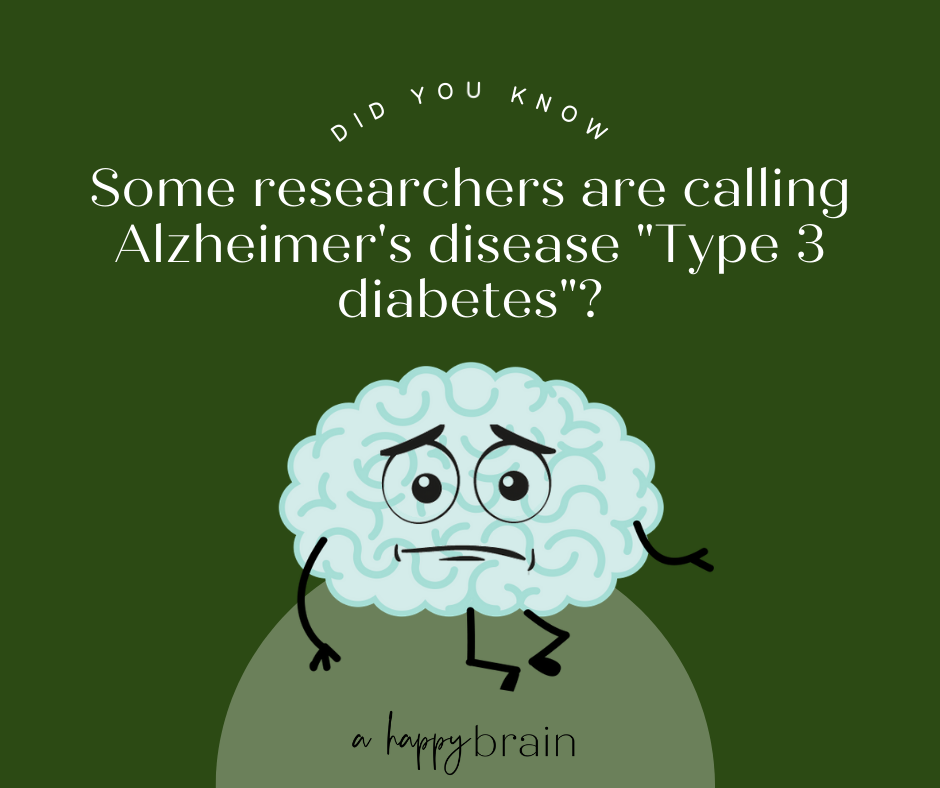 Some researchers are calling Alzheimer's disease Type 3 diabetes.