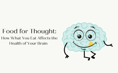 Food for Thought – How What you Eat Affects the Health of your Brain
