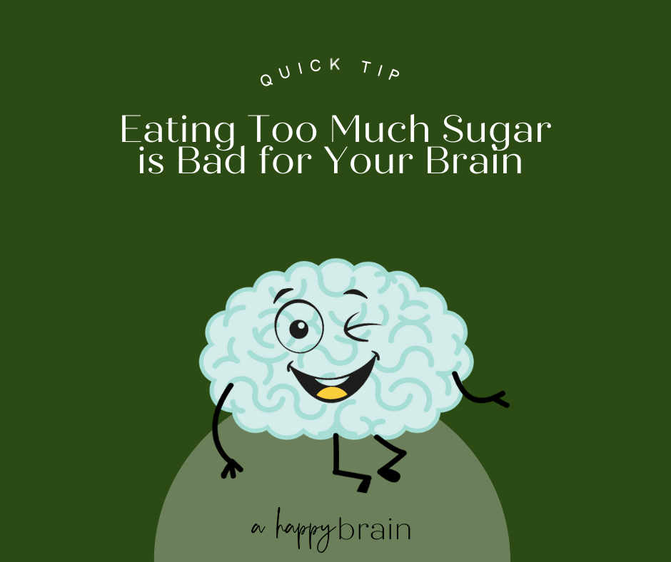 Food for thought-Eating too much sugar is bad for your brain.