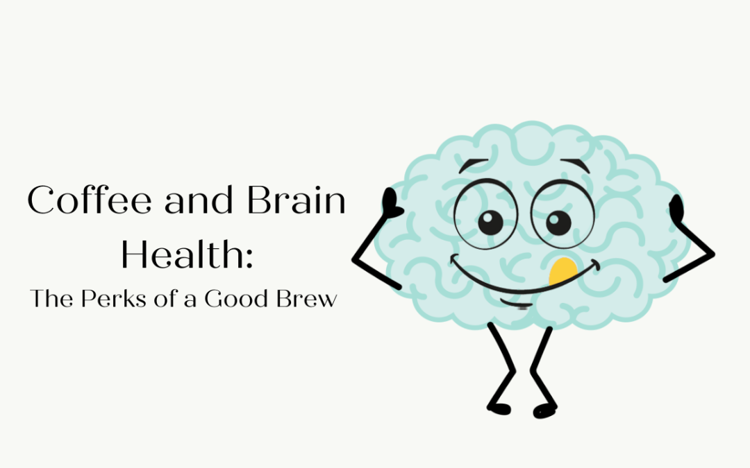 Coffee and Brain Health – The Perks of a Good Brew