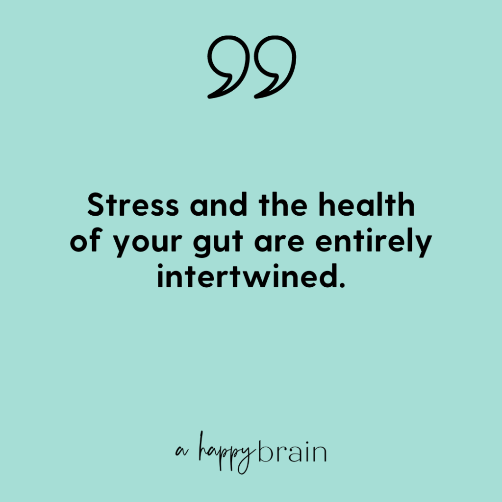 The gut-brain connection explained--stress and the health of your gut are intertwined.