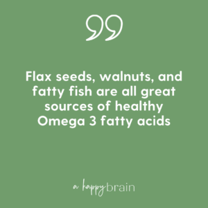 Quote that flax seeds, walnuts and fatty fish provide omega-3 fatty acids.