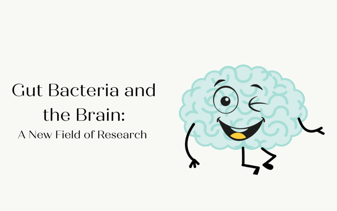 Gut Bacteria and the Brain