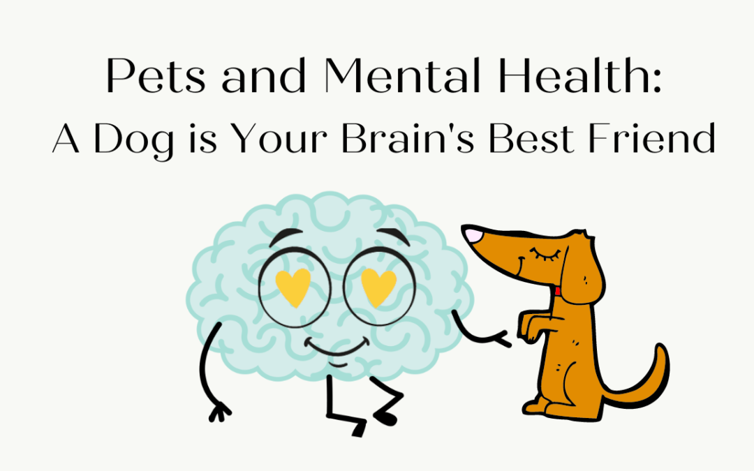 Pets and Mental Health: A Dog is Your Brain's Best Friend